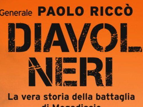 """""""I Diavoli Neri"""" – Generale Paolo Riccò (ed. Longanesi, 2020)"""