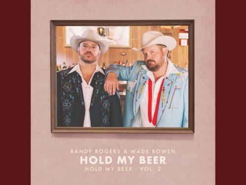 """Hold My Beer – Vol. 2"" – Wade Bowen & Randy Rogers (2020) [english]"