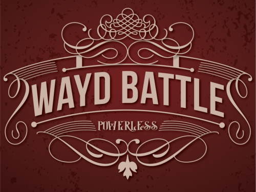 """Powerless"" – Wayd Battle (2020)"