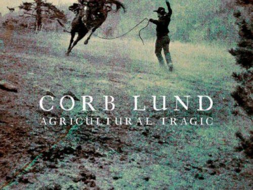 """Agricultural Tragic"" – Corb Lund (2020) [english]"