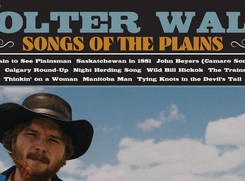 """""""Songs of the Plains"""" – Colter Wall (2018)"""